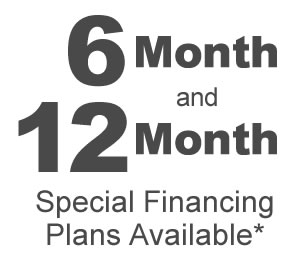 6 and 12 month special financing plans available*